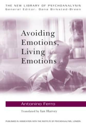 Avoiding Emotions, Living Emotions - New Library of Psychoanalysis (Paperback)