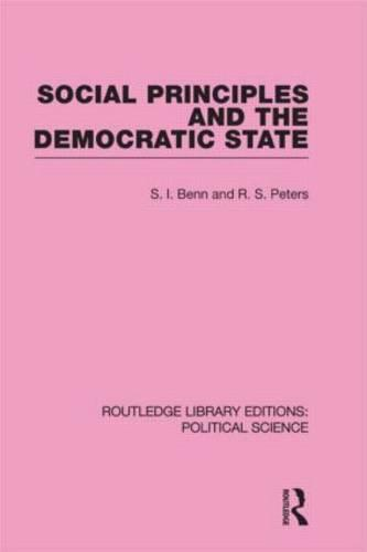 Social Principles and the Democratic State - Routledge Library Editions: Political Science v. 4 (Hardback)