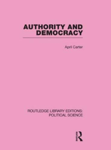 Authority and Democracy (Routledge Library Editions: Political Science Volume 5) (Hardback)