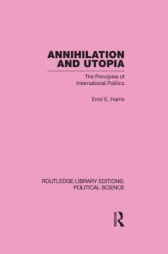 Annihilation and Utopia (Routledge Library Editions: Political Science Volume 8) (Hardback)