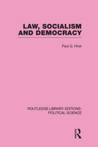 Law, Socialism and Democracy (Routledge Library Editions: Political Science Volume 9) (Hardback)