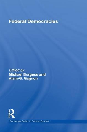 Federal Democracies - Routledge Studies in Federalism and Decentralization (Hardback)