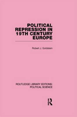 Political Repression in 19th Century Europe - Routledge Library Editions: Political Science (Hardback)