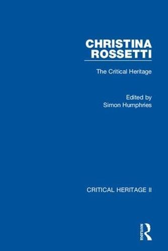 Christina Rossetti - Critical Heritage II (Hardback)