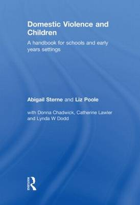 Domestic Violence and Children: A Handbook for Schools and Early Years Settings (Hardback)