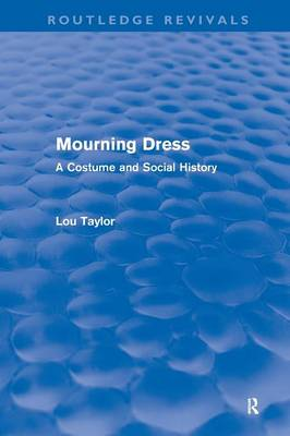 Mourning Dress: A Costume and Social History (Paperback)