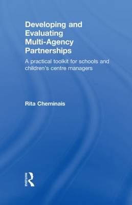 Developing and Evaluating Multi-Agency Partnerships: A Practical Toolkit for Schools and Children's Centre Managers (Hardback)