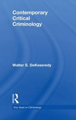Contemporary Critical Criminology - Key Ideas in Criminology (Hardback)