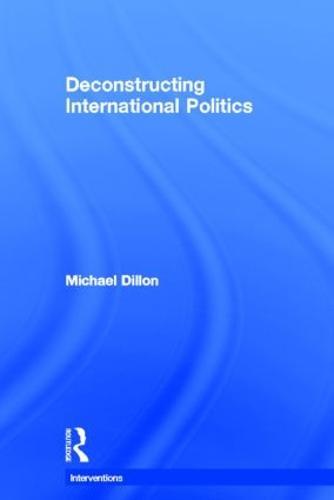 Deconstructing International Politics - Interventions (Hardback)