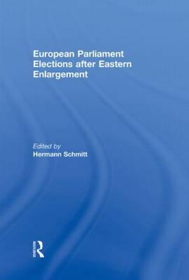 European Parliament Elections after Eastern Enlargement - Journal of European Integration Special Issues (Hardback)