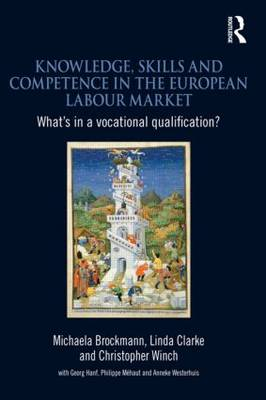 Knowledge, Skills and Competence in the European Labour Market: What's in a Vocational Qualification? (Paperback)