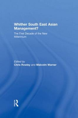 Whither South East Asian Management?: The First Decade of the New Millennium (Hardback)