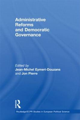 Administrative Reforms and Democratic Governance - Routledge/ECPR Studies in European Political Science (Hardback)