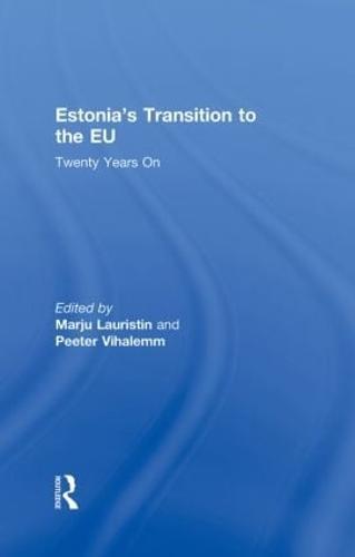 Estonia's Transition to the EU: Twenty Years on (Hardback)