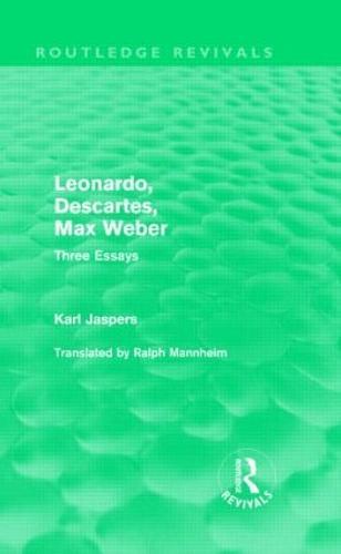 Leonardo, Descartes, Max Weber: Three Essays - Routledge Revivals (Hardback)