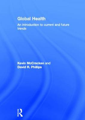 Global Health: An Introduction to Current and Future Trends (Hardback)