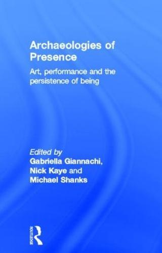 Archaeologies of Presence (Hardback)