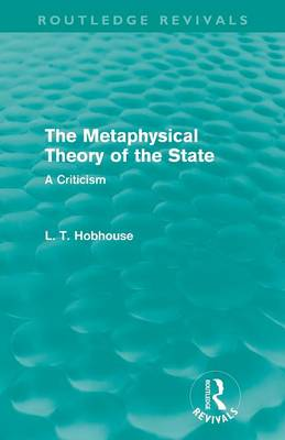The Metaphysical Theory of the State - Routledge Revivals (Paperback)