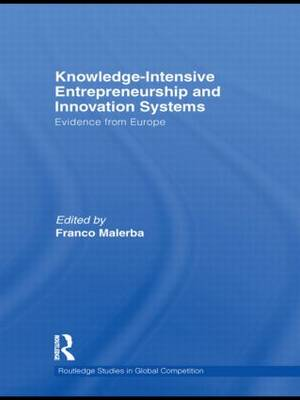 Knowledge-Intensive Entrepreneurship and Innovation Systems: Evidence from Europe - Routledge Studies in Global Competition (Hardback)