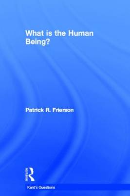 What is the Human Being? - Kant's Questions (Hardback)