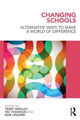 Changing Schools: Alternative Ways to Make a World of Difference (Paperback)