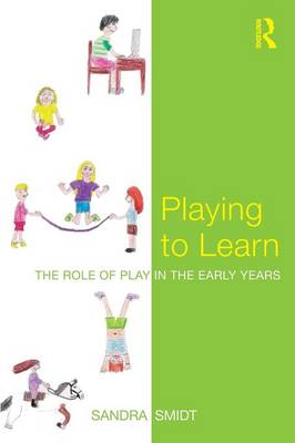 Playing to Learn: The role of play in the early years (Paperback)
