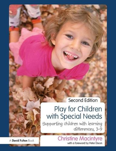Play for Children with Special Needs: Supporting children with learning differences, 3-9 (Paperback)