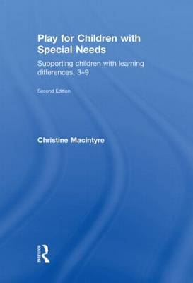 Play for Children with Special Needs: Supporting children with learning differences, 3-9 (Hardback)