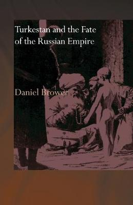 Turkestan and the Fate of the Russian Empire (Paperback)