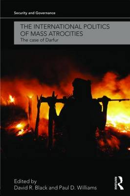 The International Politics of Mass Atrocities: The Case of Darfur - Security and Governance (Paperback)