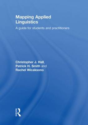 Mapping Applied Linguistics: A Guide for Students and Practitioners (Hardback)
