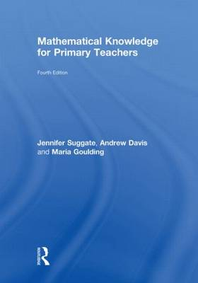 Mathematical Knowledge for Primary Teachers (Hardback)