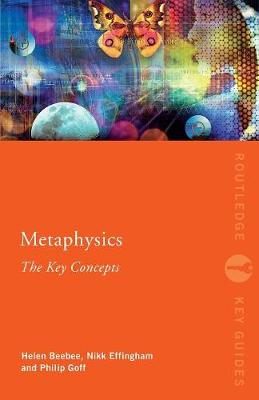 Metaphysics: The Key Concepts - Routledge Key Guides (Paperback)