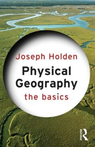 Physical Geography: The Basics - The Basics (Paperback)