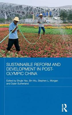 Sustainable Reform and Development in Post-Olympic China - Routledge Studies on the Chinese Economy (Hardback)