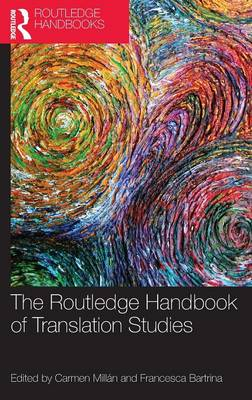 The Routledge Handbook of Translation Studies - Routledge Handbooks in Applied Linguistics (Hardback)