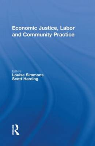 Economic Justice, Labor and Community Practice (Hardback)