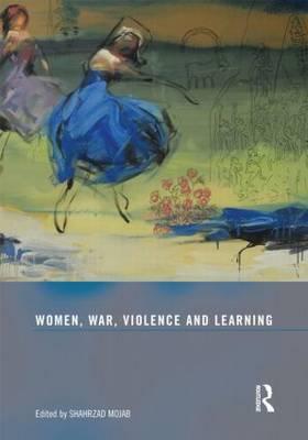 Women, War, Violence and Learning (Hardback)
