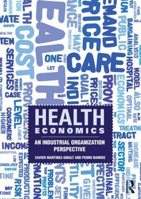 Health Economics: An Industrial Organization Perspective (Paperback)