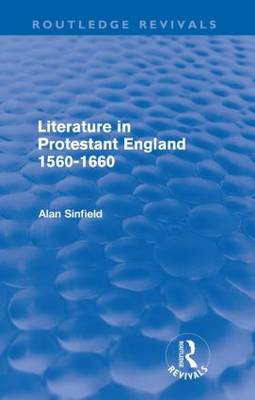 Literature in Protestant England, 1560-1660 - Routledge Revivals (Paperback)