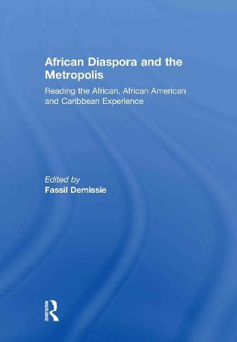 African Diaspora and the Metropolis: Reading the African, African American and Caribbean Experience (Hardback)