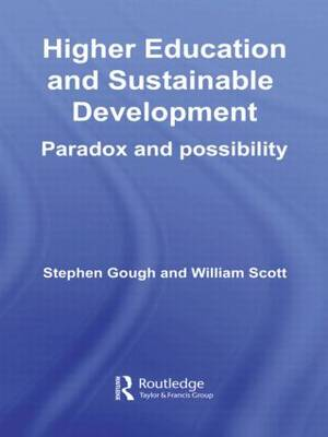 Higher Education and Sustainable Development: Paradox and Possibility (Paperback)