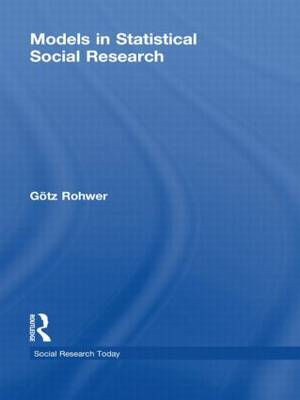 Models in Statistical Social Research - Social Research Today (Hardback)