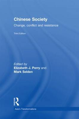 Chinese Society: Change, Conflict and Resistance - Asia's Transformations (Hardback)