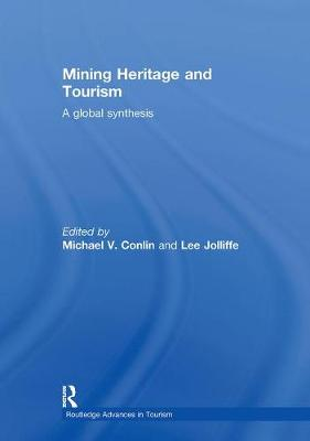 Mining Heritage and Tourism: A Global Synthesis (Hardback)