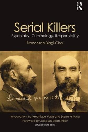 Serial Killers: Psychiatry, Criminology, Responsibility (Hardback)