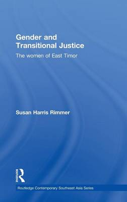 Gender and Transitional Justice: The Women of East Timor (Hardback)