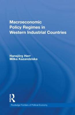 Macroeconomic Policy Regimes in Western Industrial Countries - Routledge Frontiers of Political Economy 137 (Hardback)