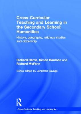Cross-Curricular Teaching and Learning in the Secondary School... Humanities: History, Geography, Religious Studies and Citizenship (Hardback)