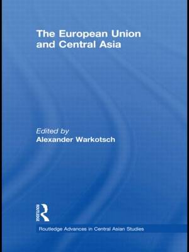 The European Union and Central Asia (Hardback)